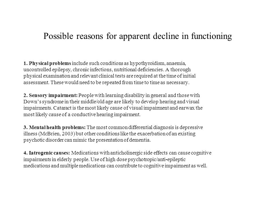 Possible reasons for apparent decline in functioning