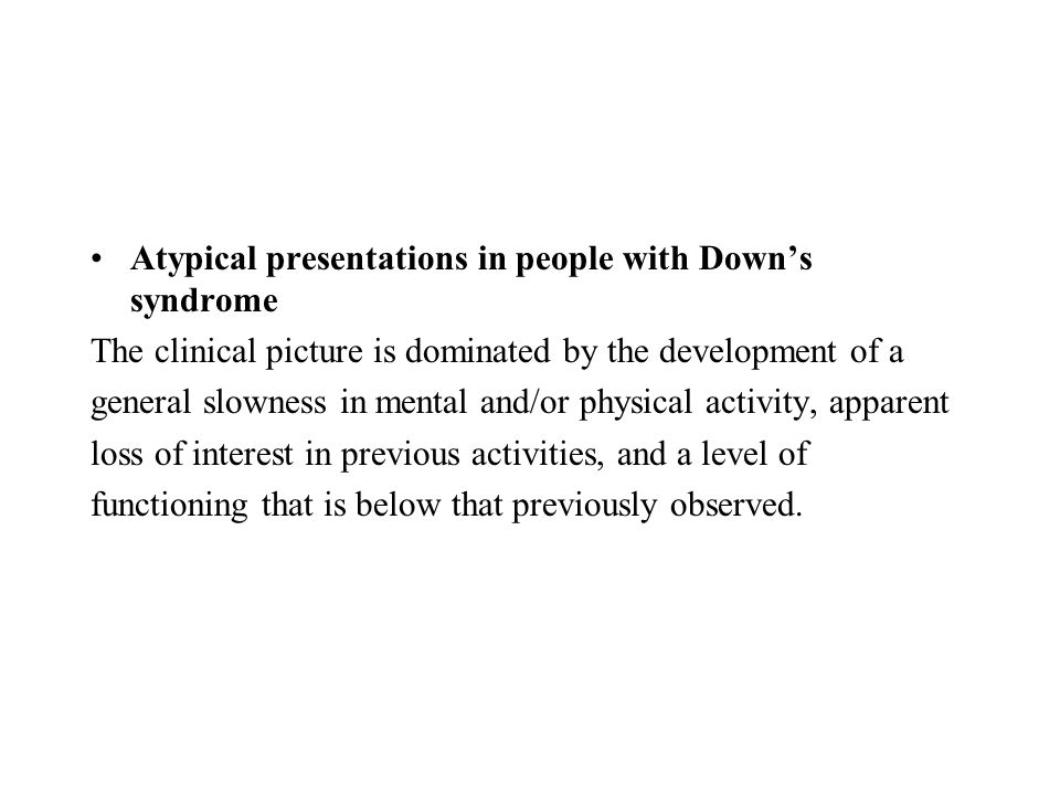 Atypical presentations in people with Down's syndrome