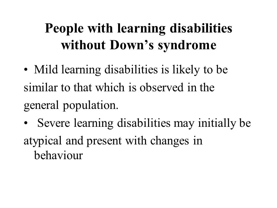 People with learning disabilities without Down's syndrome