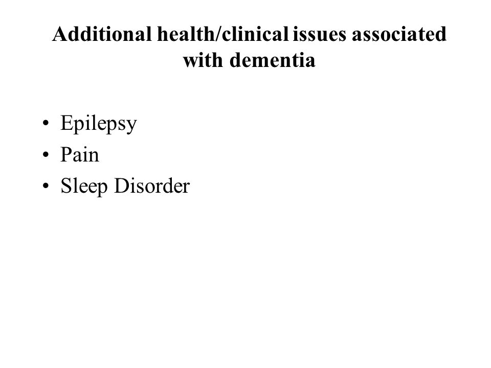 Additional health/clinical issues associated with dementia