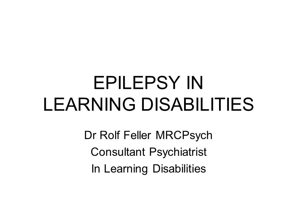 EPILEPSY IN LEARNING DISABILITIES