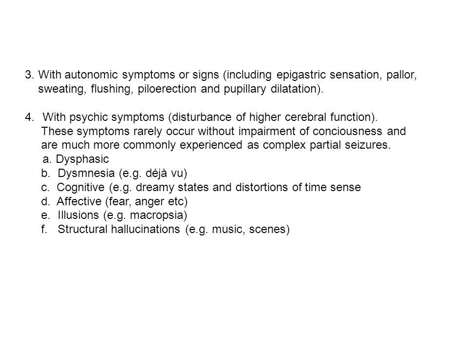 3. With autonomic symptoms or signs (including epigastric sensation, pallor,