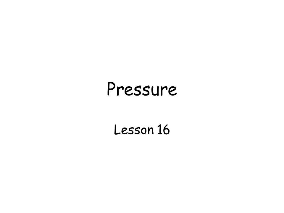 Pressure Lesson 16