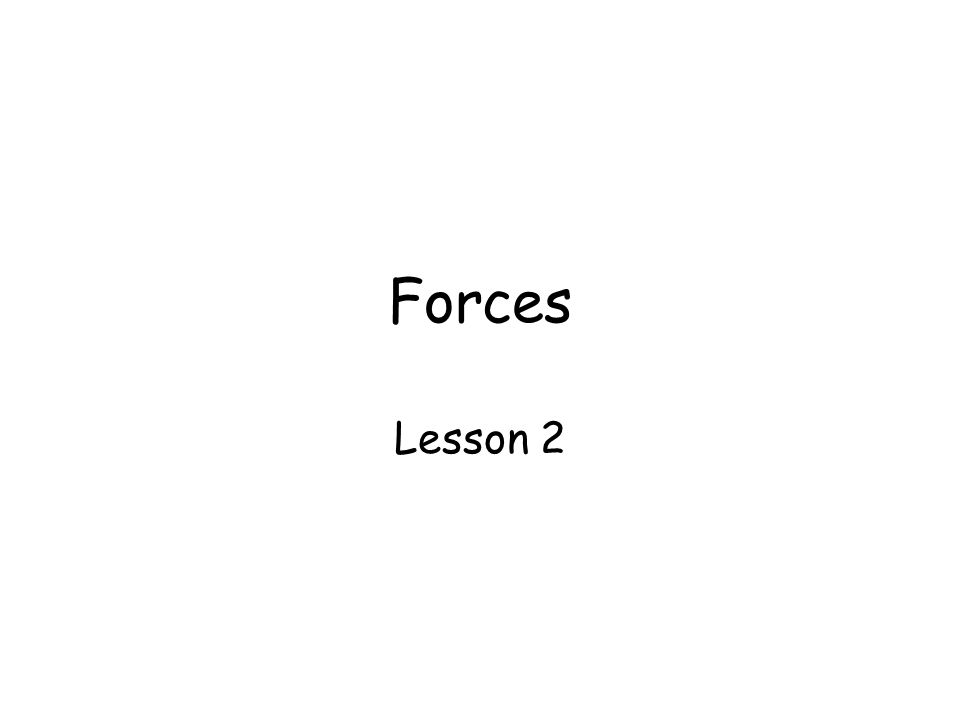 Forces Lesson 2