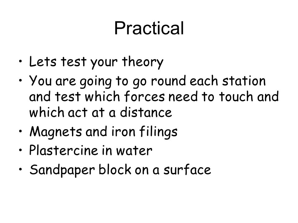 Practical Lets test your theory