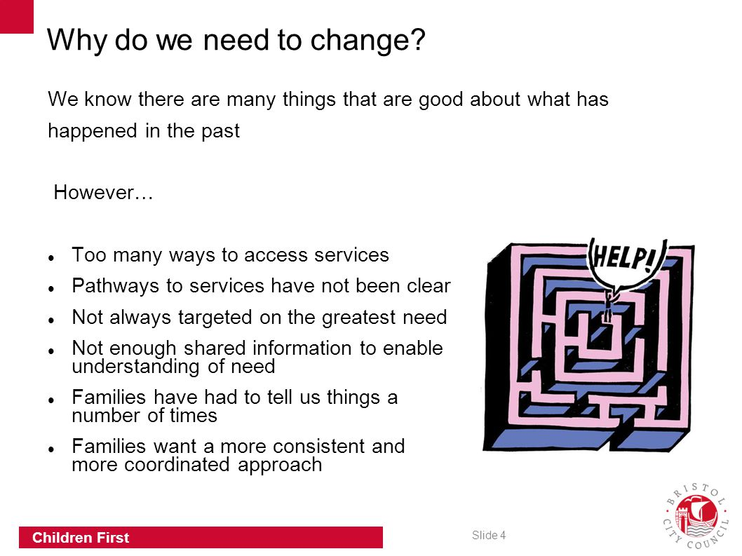 Why do we need to change We know there are many things that are good about what has. happened in the past.