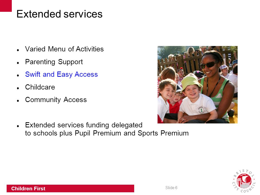 Extended services Varied Menu of Activities Parenting Support