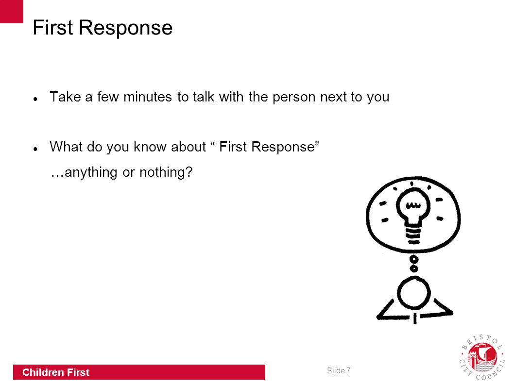 First Response Take a few minutes to talk with the person next to you