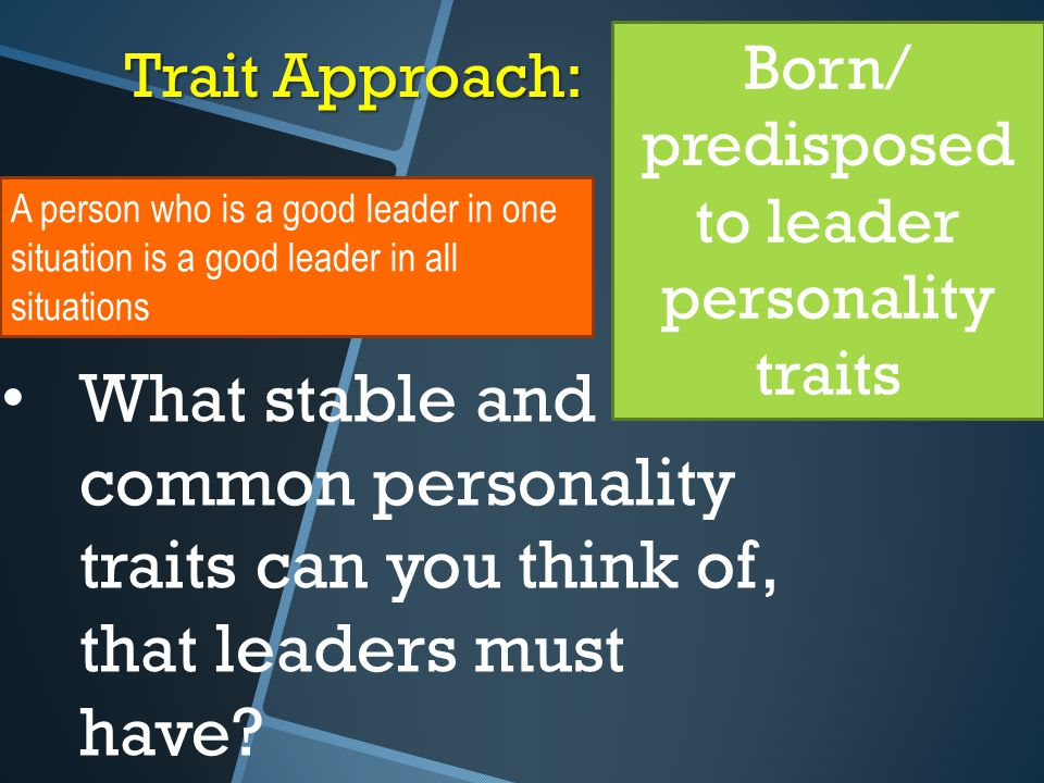 Born/ predisposed to leader personality traits
