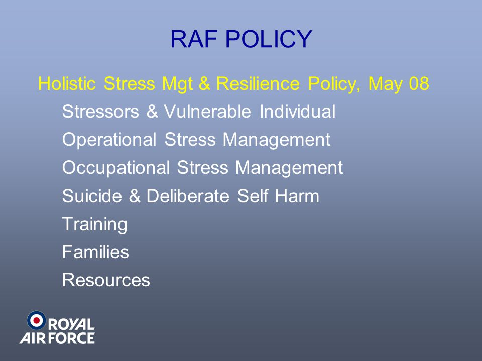 RAF POLICY Holistic Stress Mgt & Resilience Policy, May 08