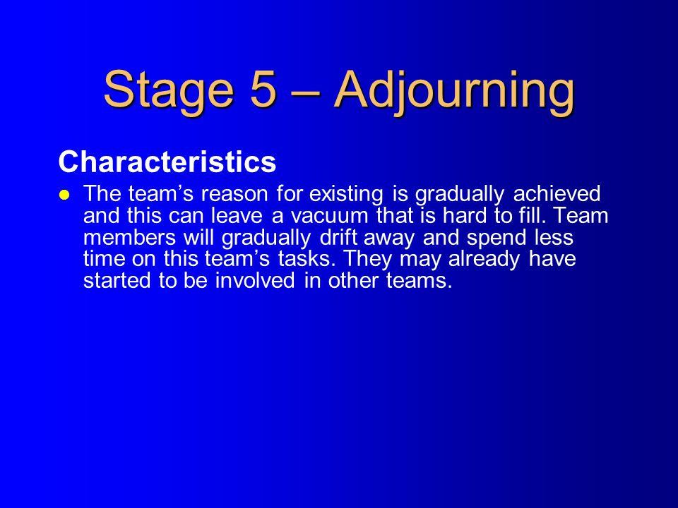 Stage 5 – Adjourning Characteristics