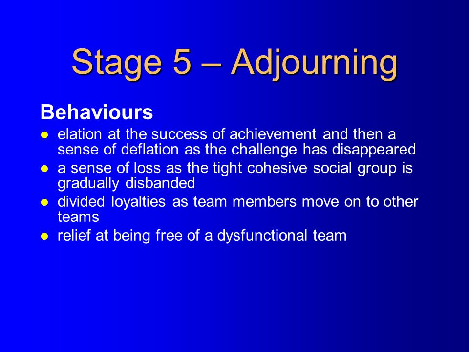 Stage 5 – Adjourning Behaviours