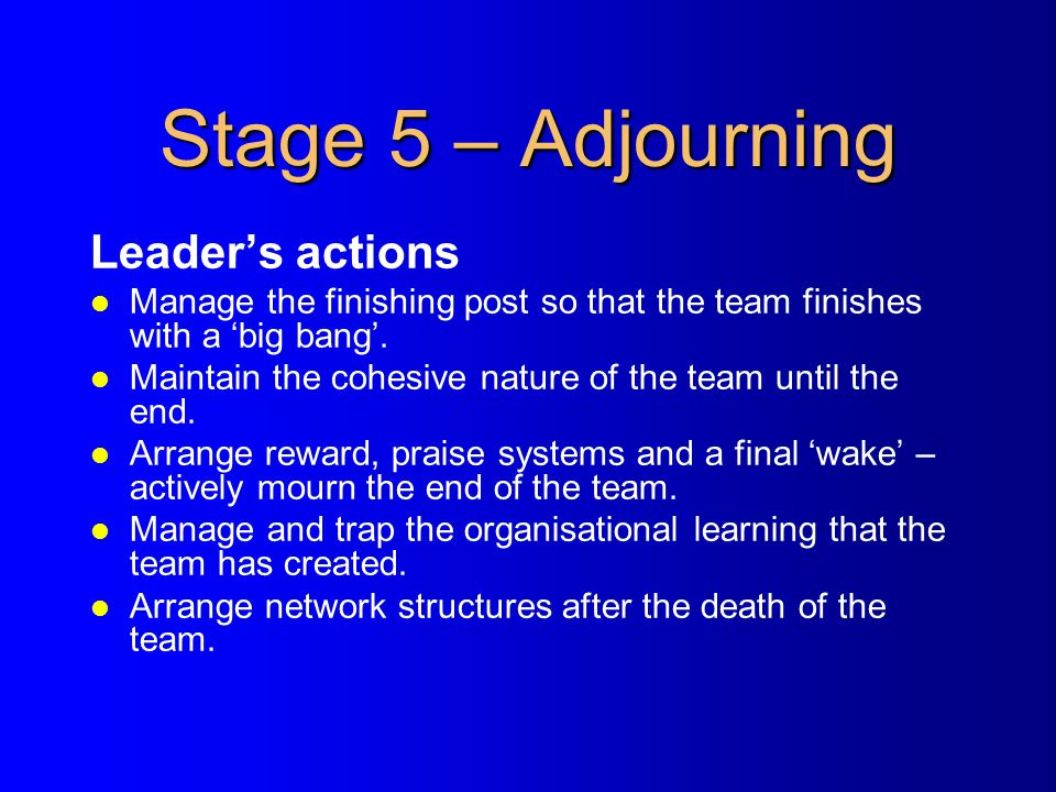 Stage 5 – Adjourning Leader's actions