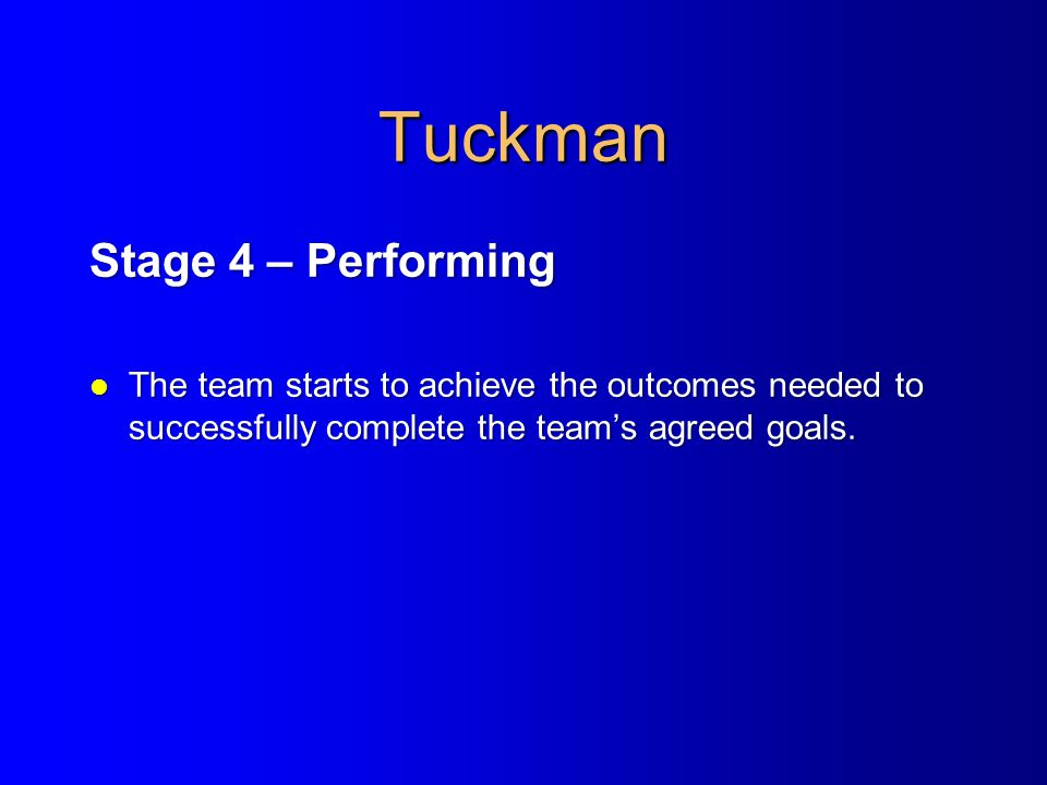 Tuckman Stage 4 – Performing