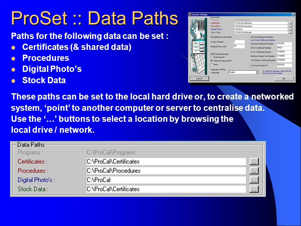 ProSet :: Data Paths Paths for the following data can be set :