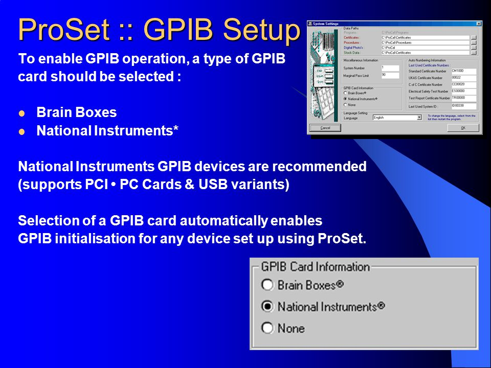 ProSet :: GPIB Setup To enable GPIB operation, a type of GPIB