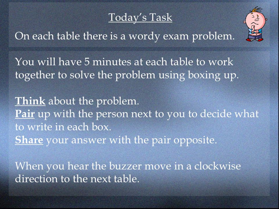 Today's Task On each table there is a wordy exam problem.
