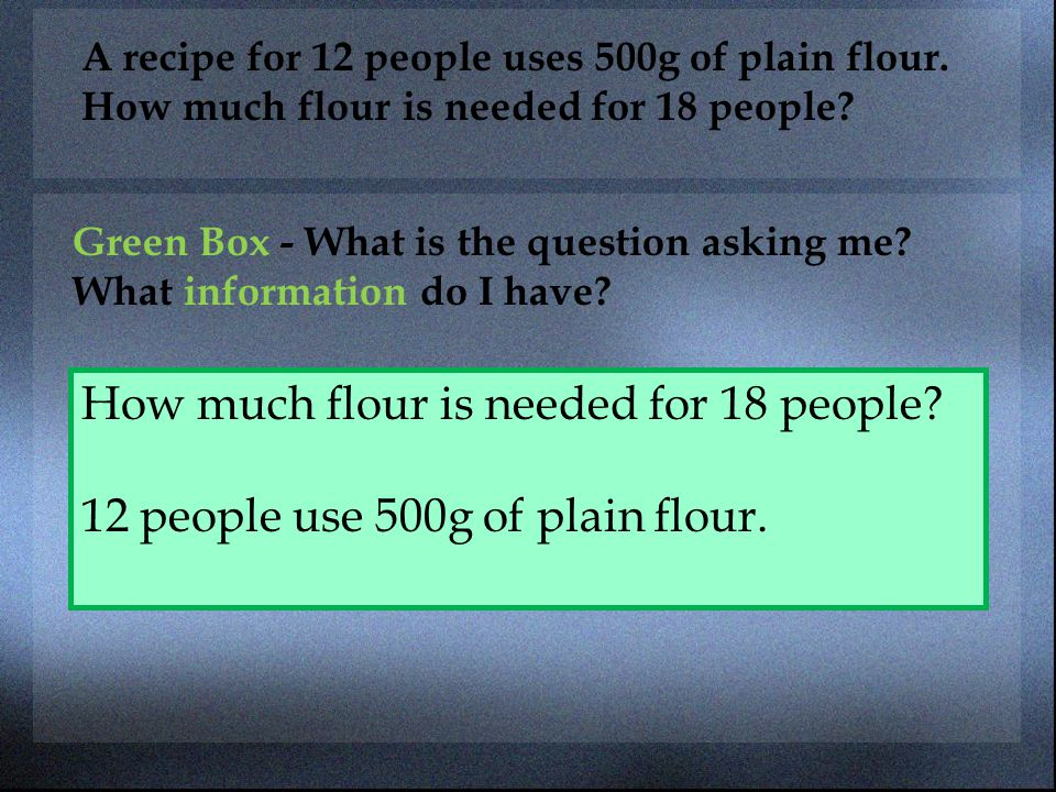 How much flour is needed for 18 people