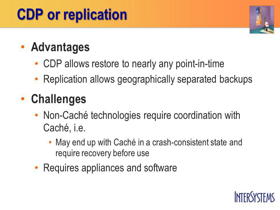 CDP or replication Advantages Challenges