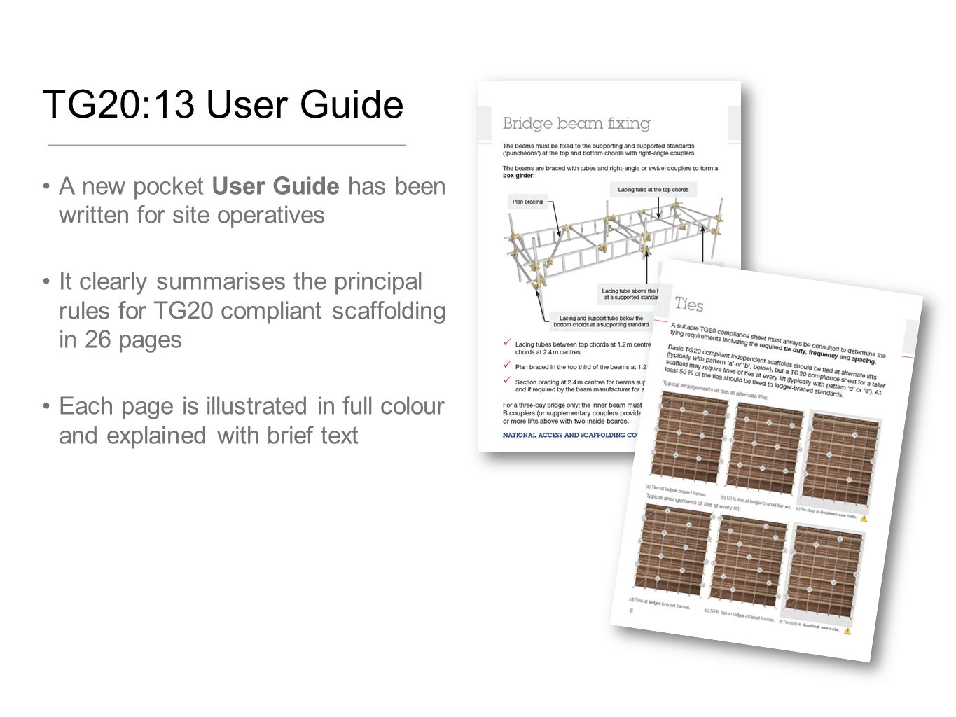TG20:13 User Guide A new pocket User Guide has been written for site operatives.