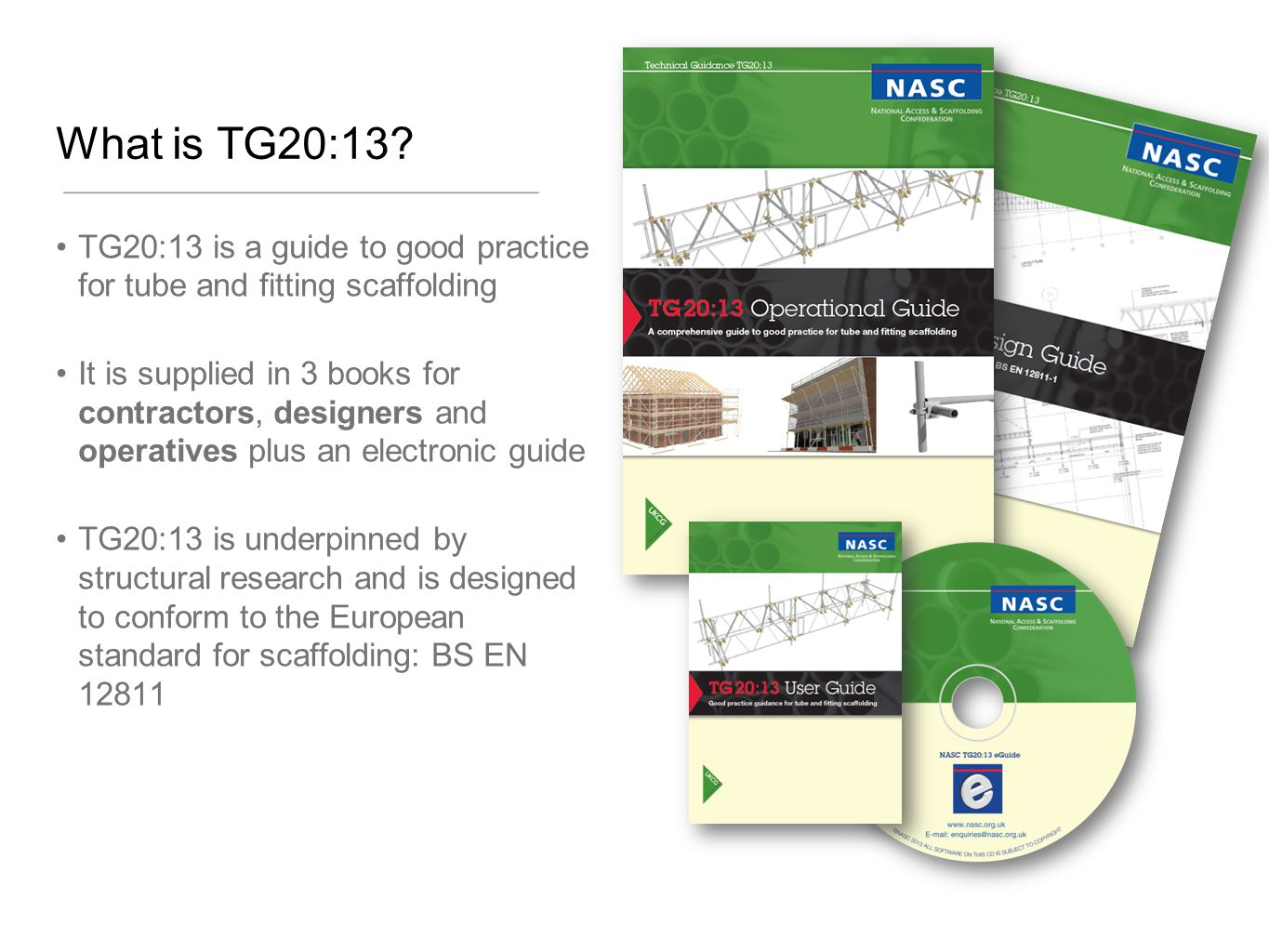What is TG20:13 TG20:13 is a guide to good practice for tube and fitting scaffolding.