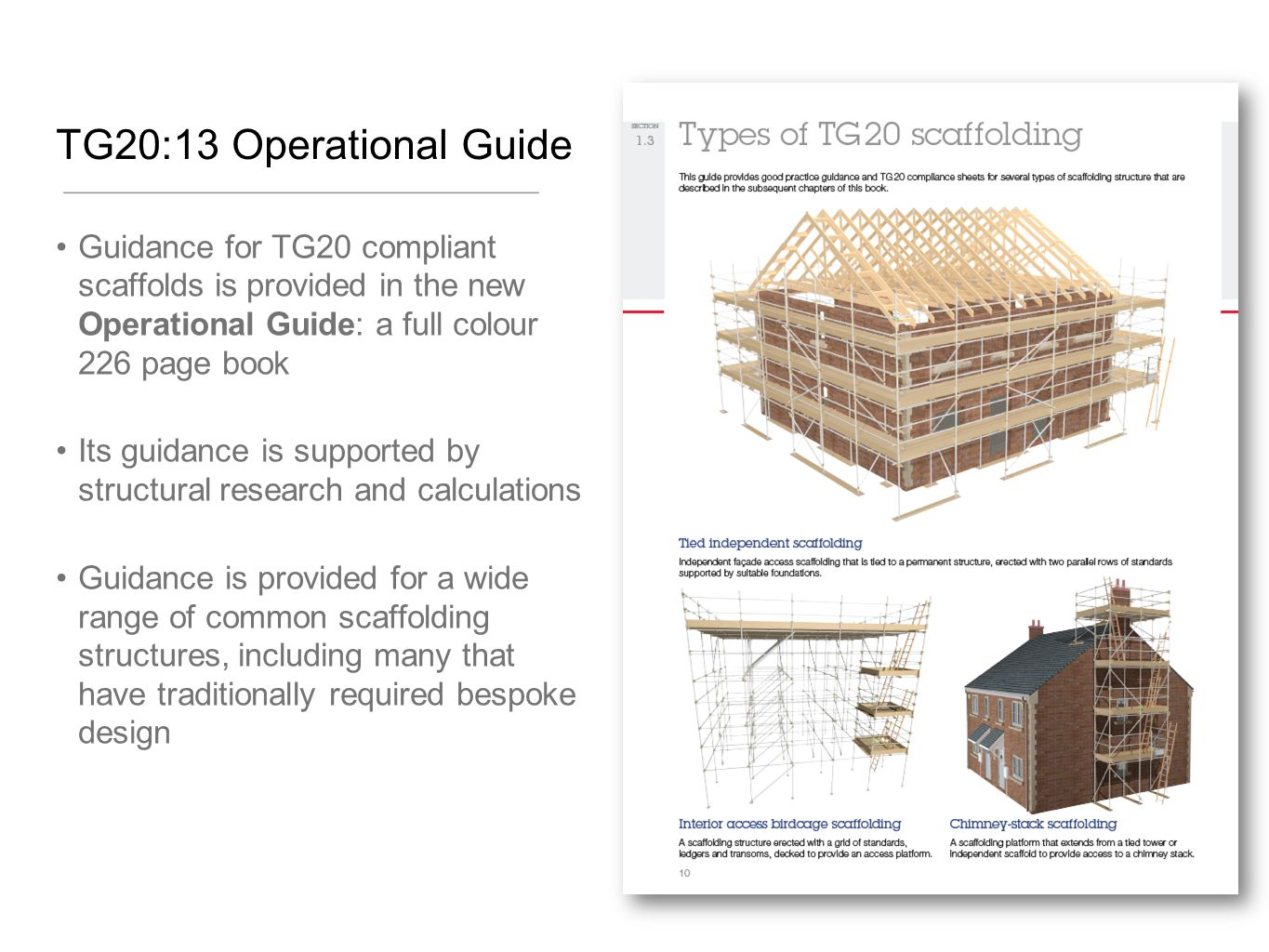 TG20:13 Operational Guide Guidance for TG20 compliant scaffolds is provided in the new Operational Guide: a full colour 226 page book.