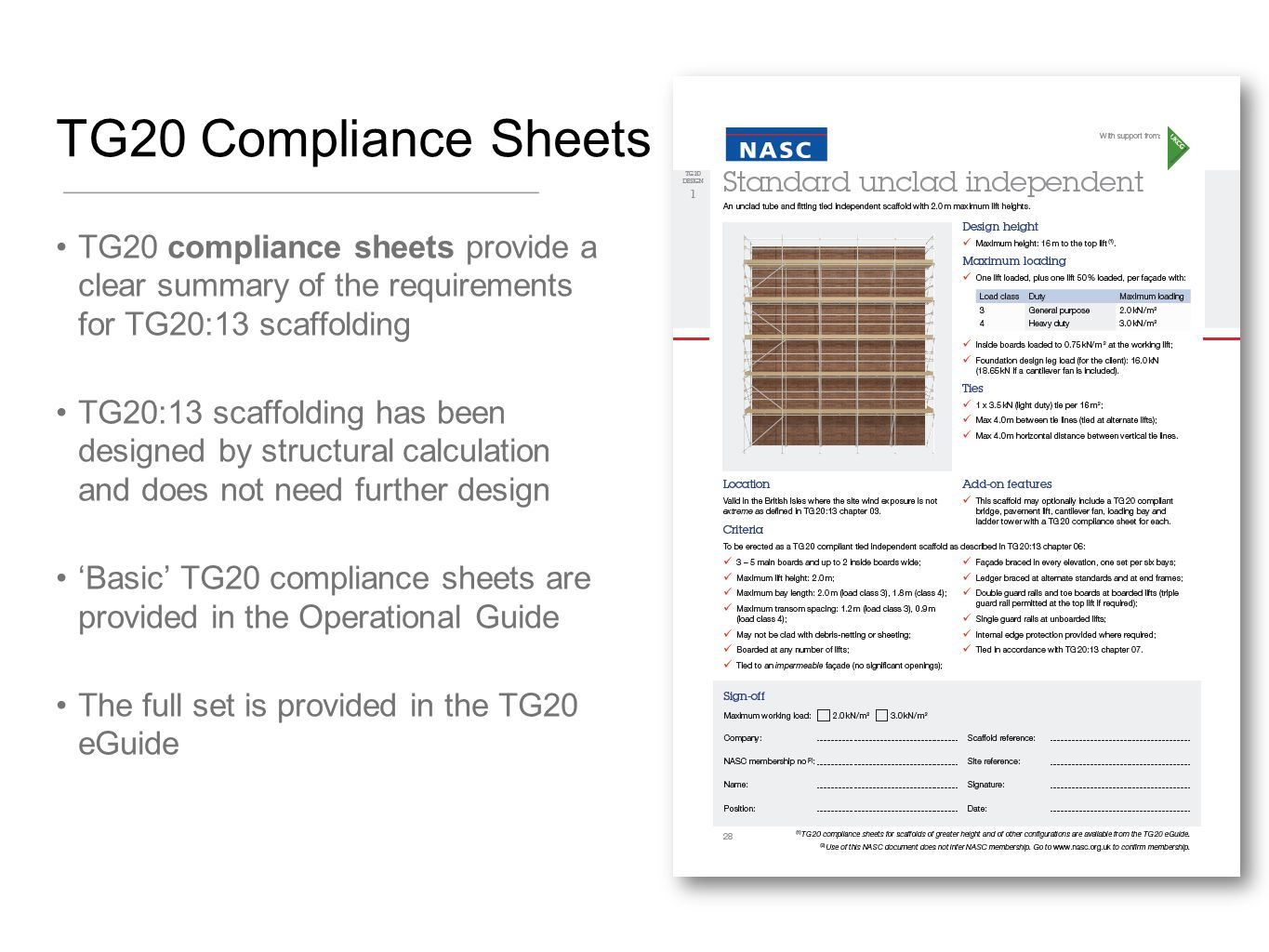 TG20 Compliance Sheets TG20 compliance sheets provide a clear summary of the requirements for TG20:13 scaffolding.