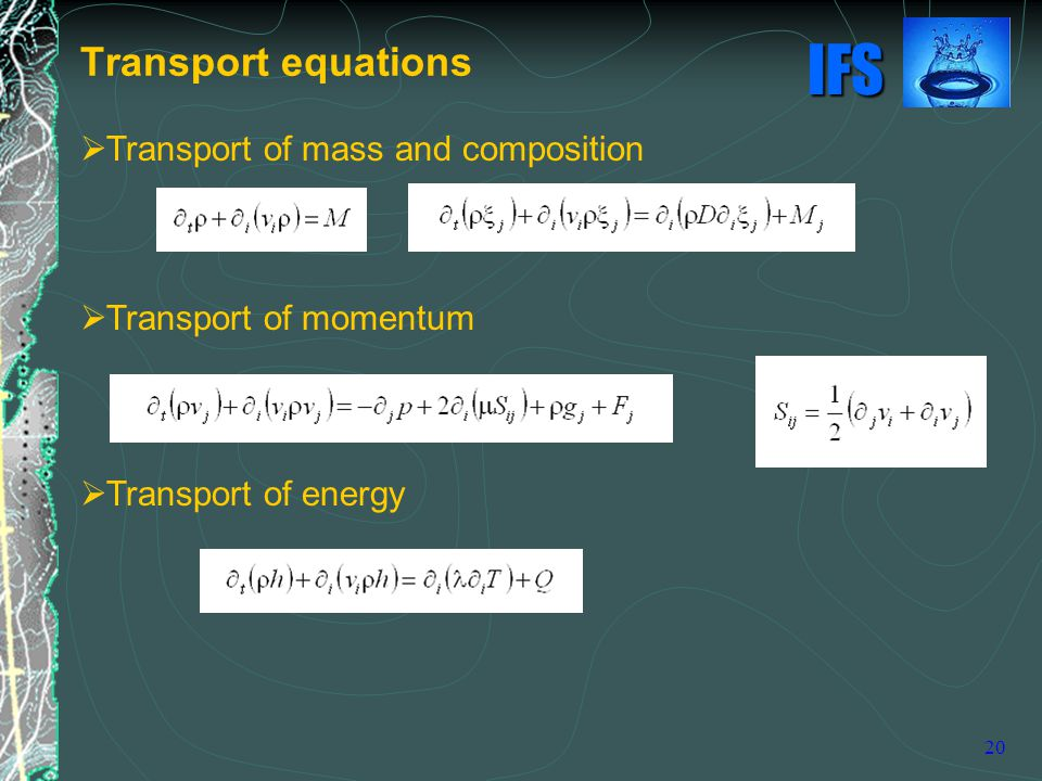 Transport equations Transport of mass and composition