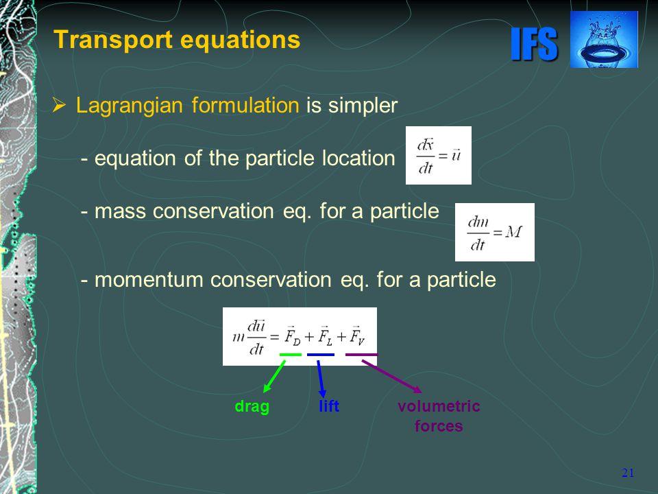 Transport equations Lagrangian formulation is simpler