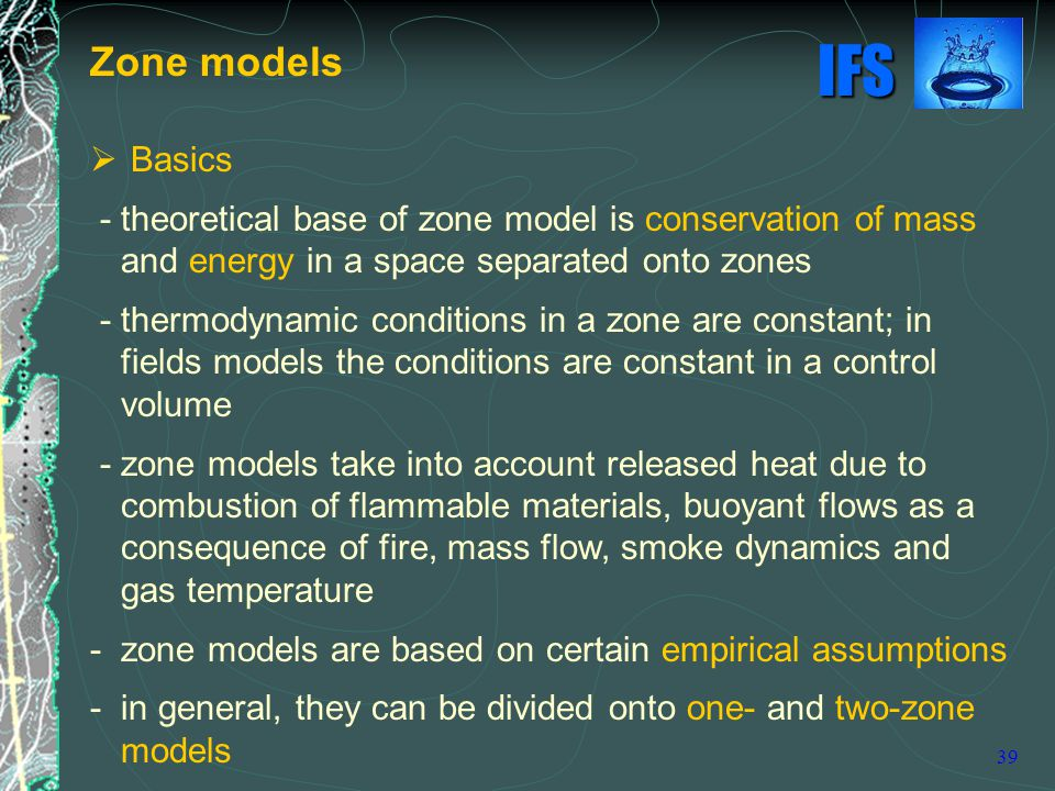 Zone models Basics. - theoretical base of zone model is conservation of mass and energy in a space separated onto zones.
