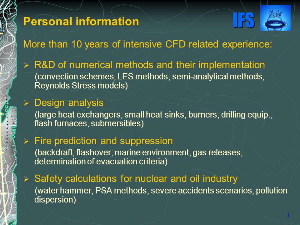 Personal information More than 10 years of intensive CFD related experience: R&D of numerical methods and their implementation.