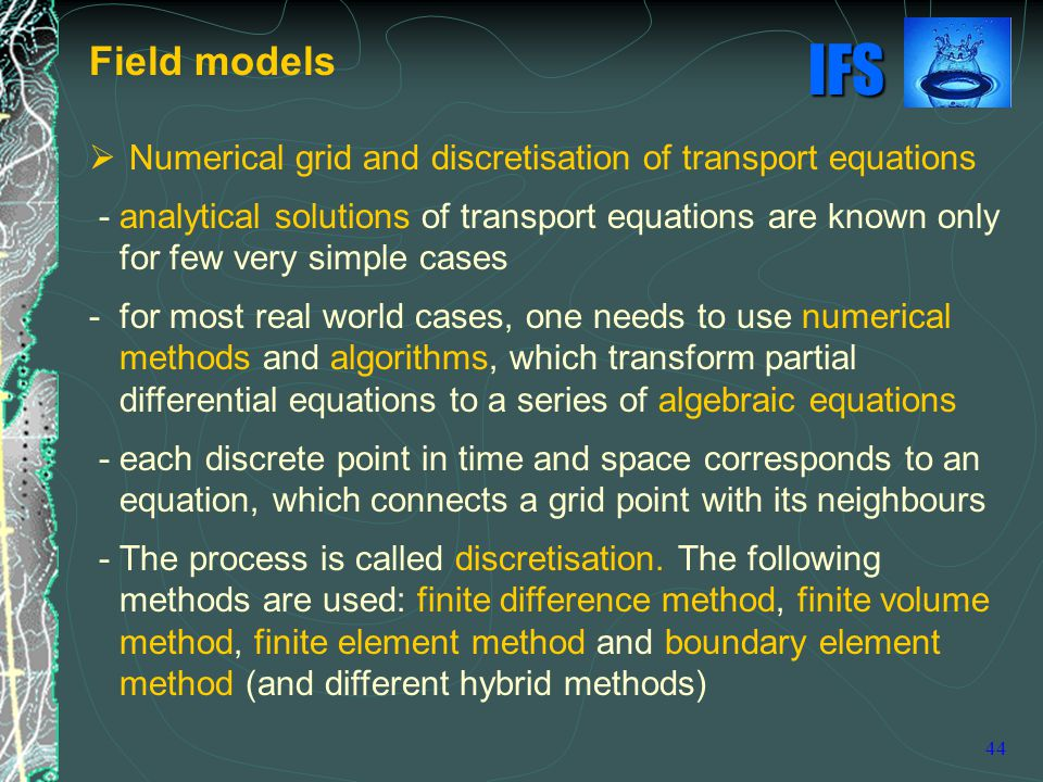 Field models Numerical grid and discretisation of transport equations