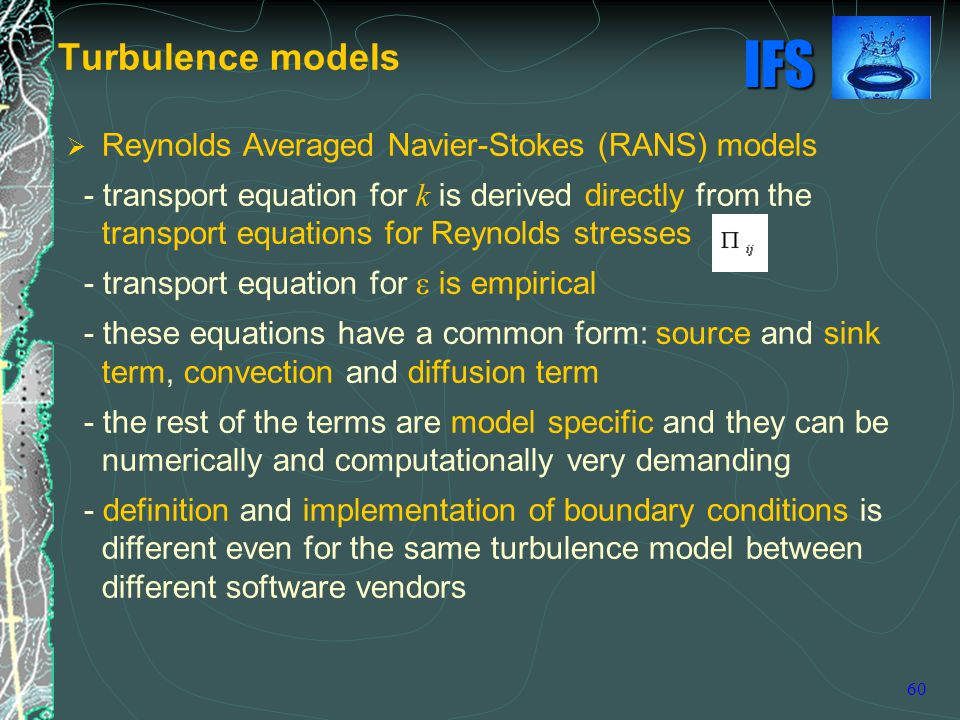 reynolds averaged navier stokes rans 22122 reynolds averaged navier-stokes equations by hand of a time-averaging of the ns equations and the continuity equation for incompressible fluids, the basic equations for the averaged turbulent flow will be derived in the following.