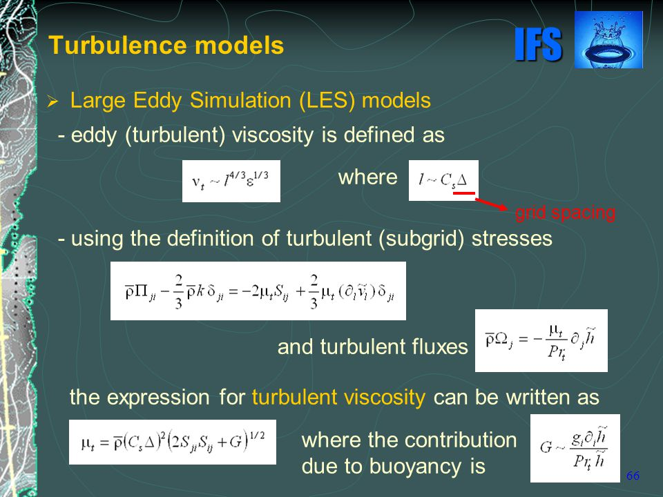 Turbulence models Large Eddy Simulation (LES) models
