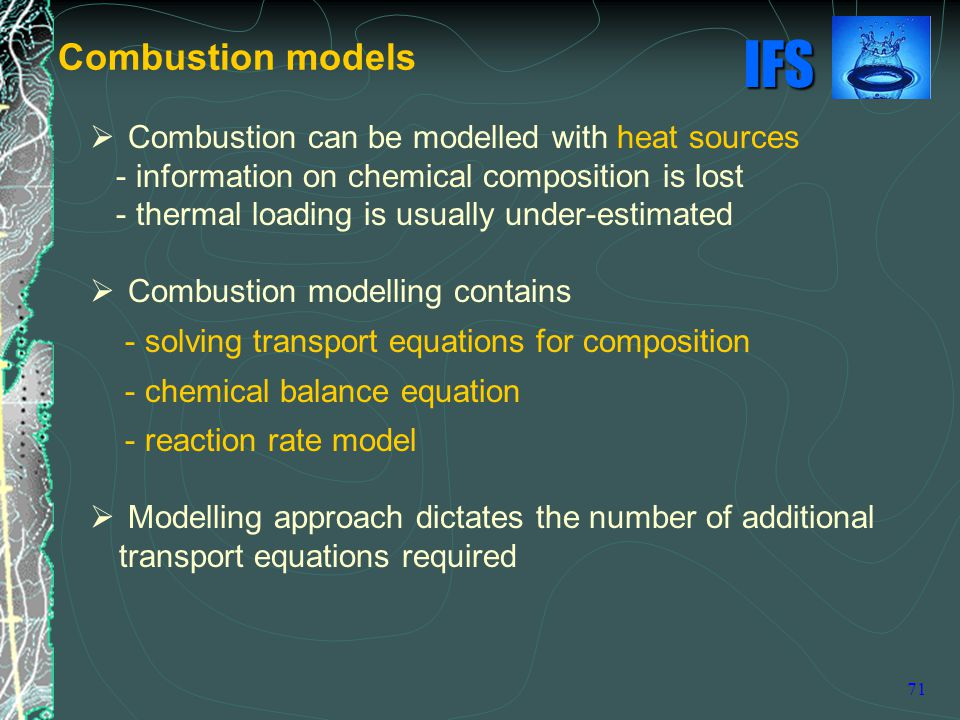 Combustion models Combustion can be modelled with heat sources