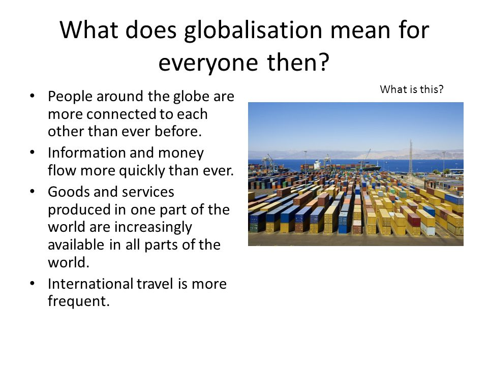 What does globalisation mean for everyone then