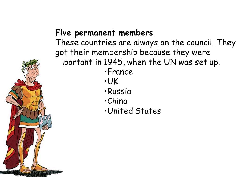 Five permanent members These countries are always on the council
