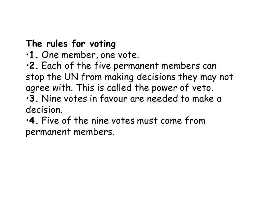 The rules for voting 1. One member, one vote.