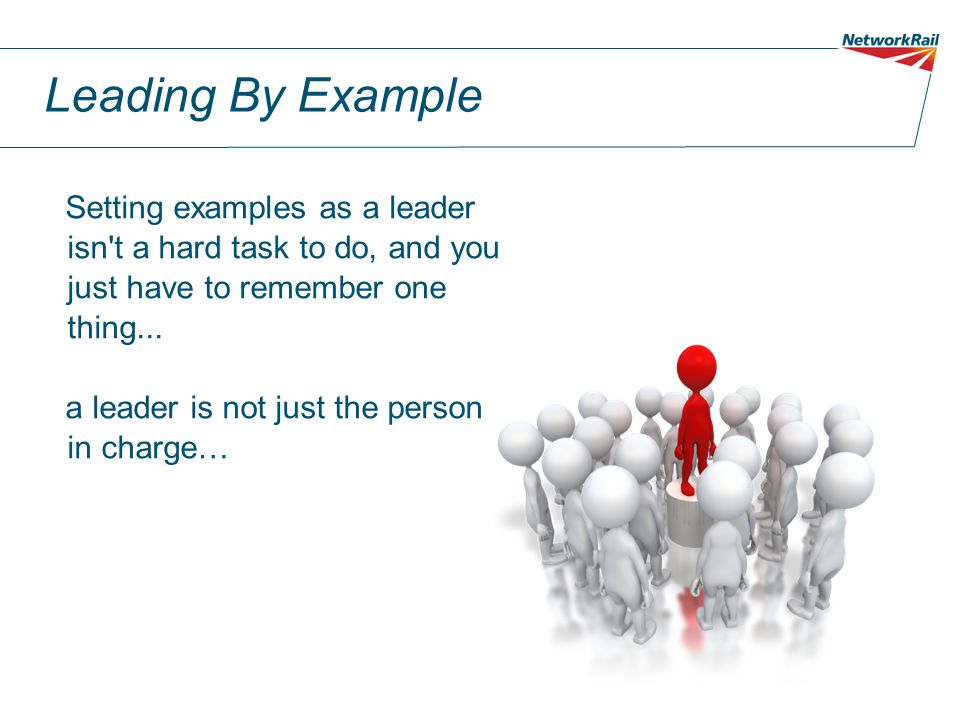Leading By Example Setting examples as a leader isn t a hard task to do, and you just have to remember one thing...