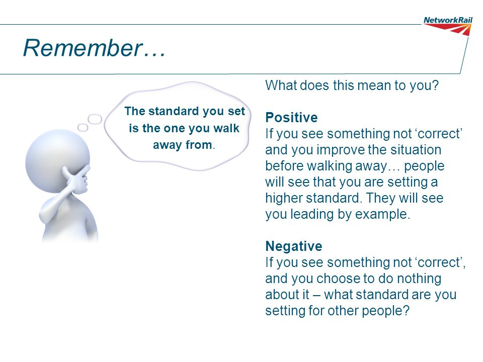 Remember… What does this mean to you Positive