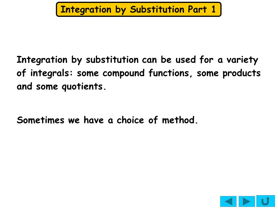 Integration by substitution can be used for a variety of integrals: some compound functions, some products and some quotients.