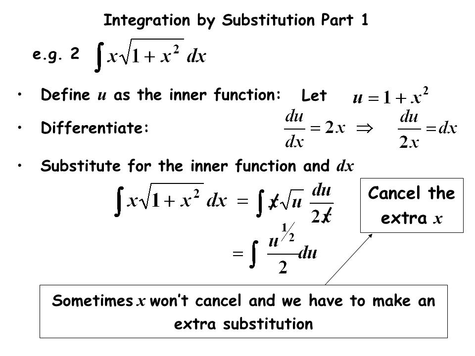 Sometimes x won't cancel and we have to make an extra substitution
