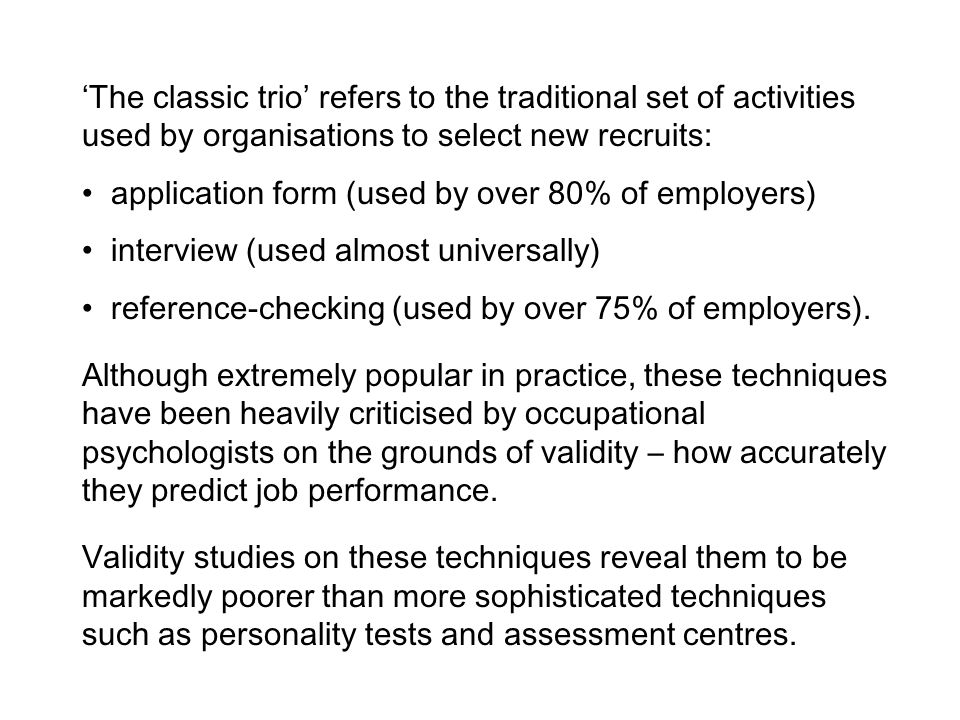 'The classic trio' refers to the traditional set of activities used by organisations to select new recruits: