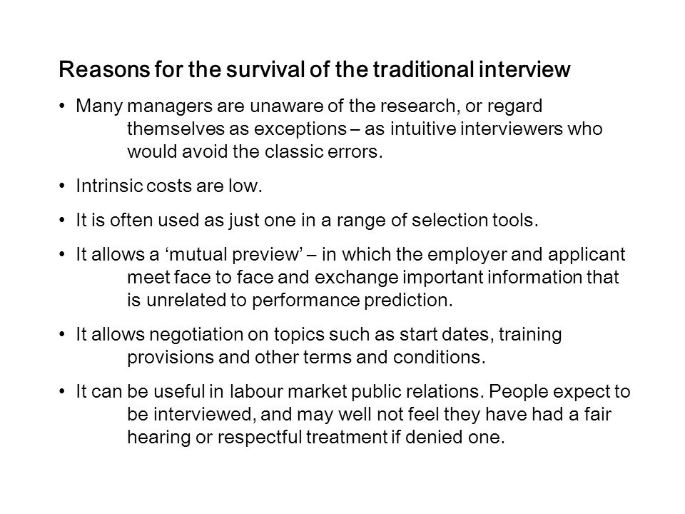 Reasons for the survival of the traditional interview