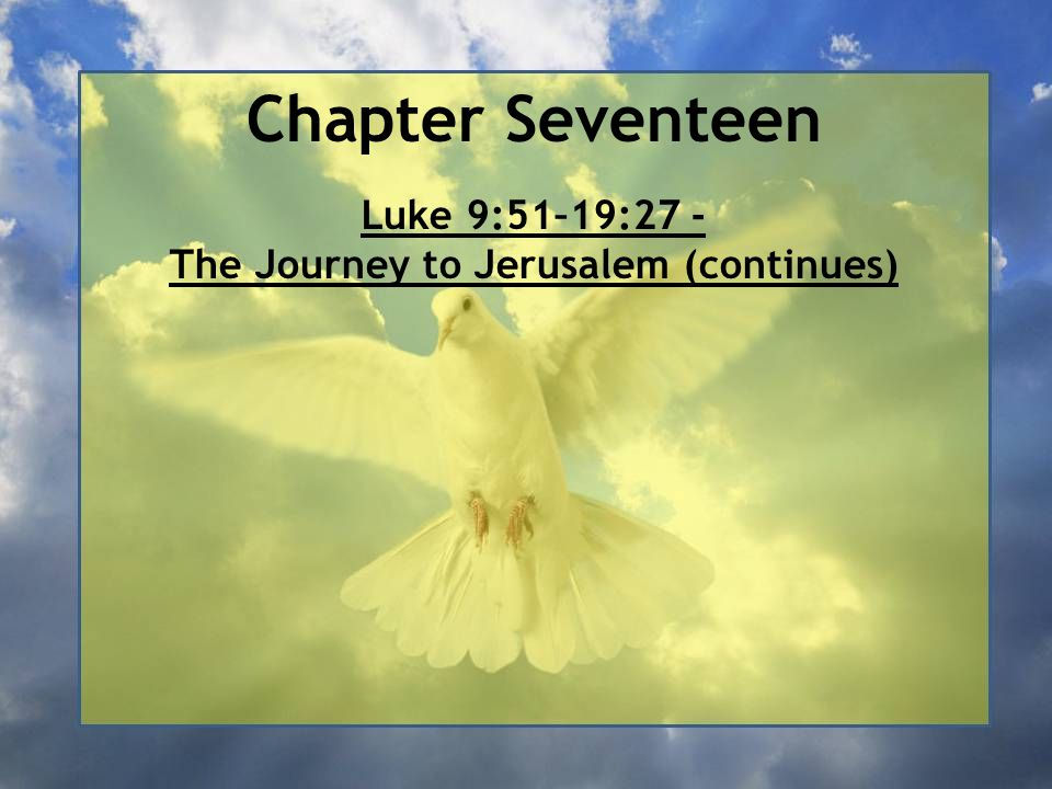 Luke 9:51–19:27 - The Journey to Jerusalem (continues)