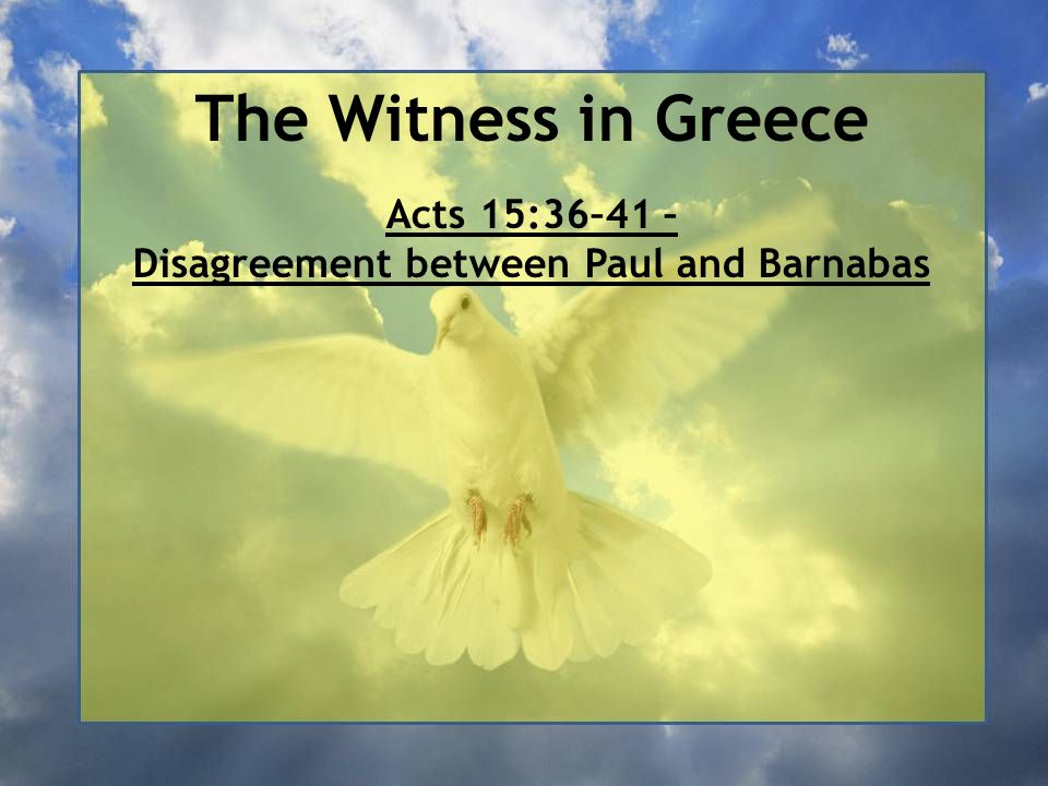 Acts 15:36–41 – Disagreement between Paul and Barnabas