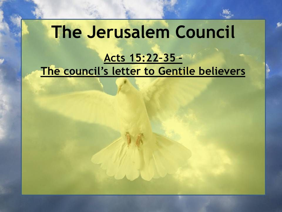 Acts 15:22–35 – The council's letter to Gentile believers
