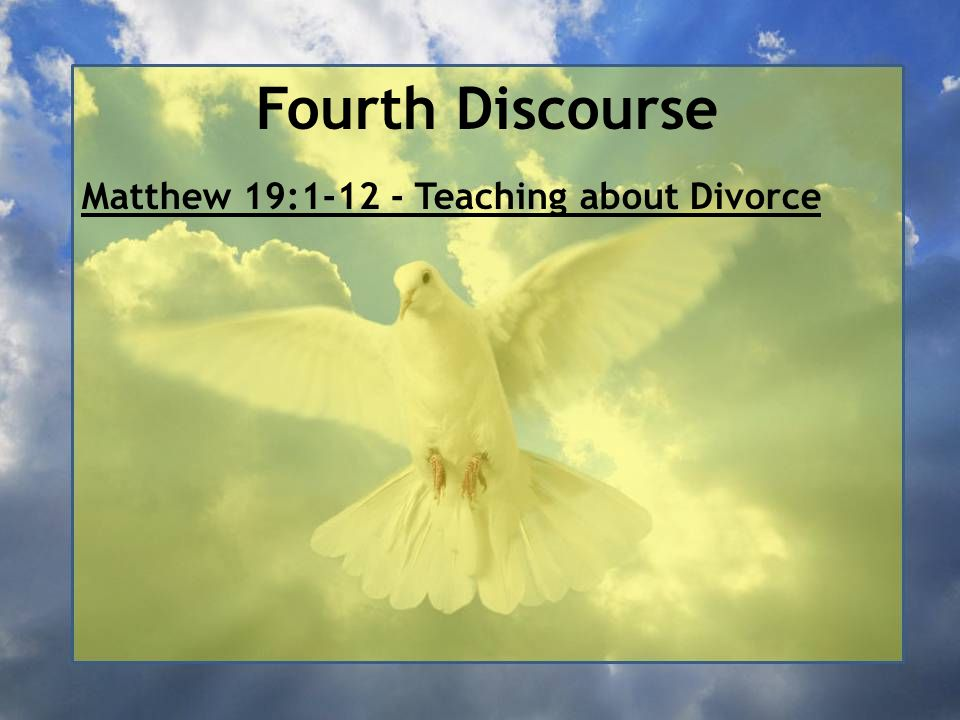 Fourth Discourse Matthew 19: Teaching about Divorce