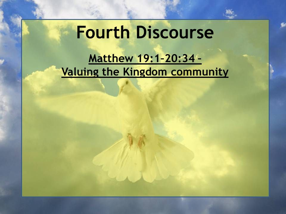 Matthew 19:1–20:34 – Valuing the Kingdom community
