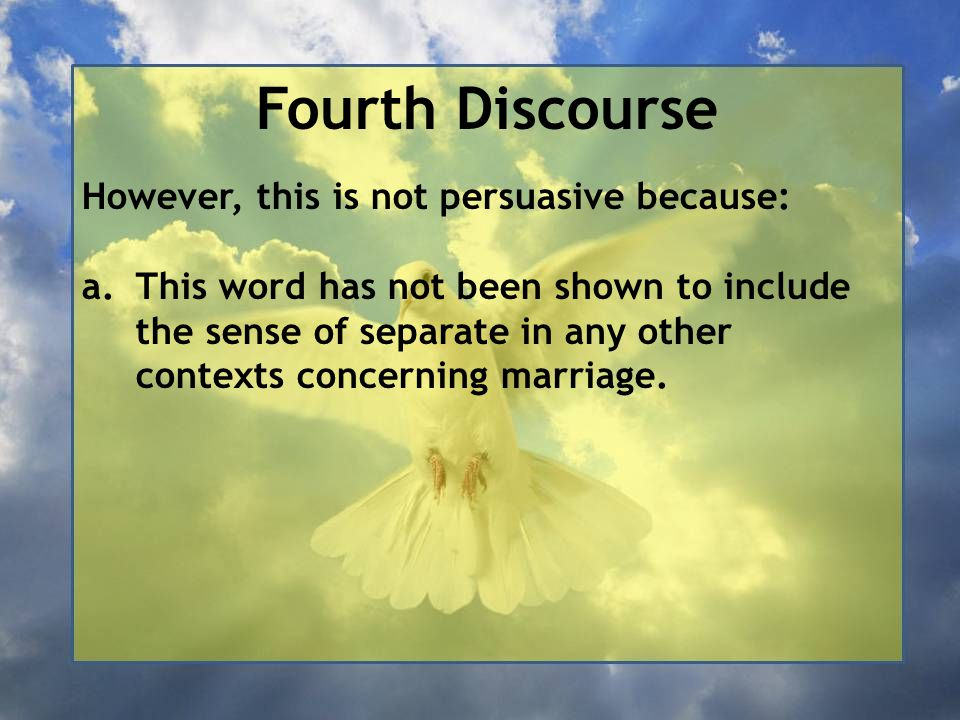 Fourth Discourse However, this is not persuasive because: